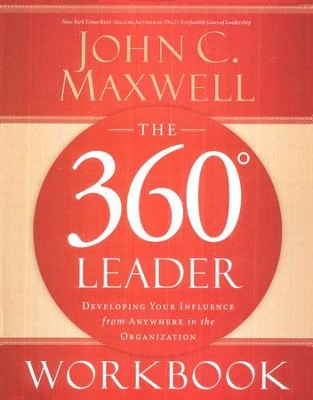 The 360 Degree Leader Workbook  -     By: John C. Maxwell