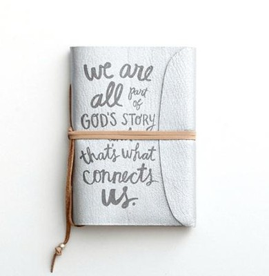 We Are All Part of God's Story, Leather Journal  -