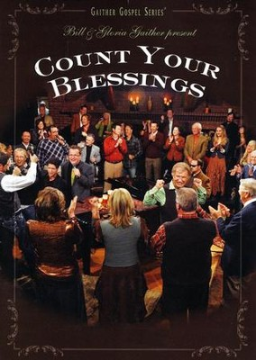 Count Your Blessings, DVD   -     By: Bill Gaither, Gloria Gaither, Homecoming Friends