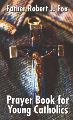 Prayer Book for Young Catholics   -     By: Robert Fox