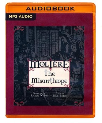 The Misanthrope - audio theatre by the L.A. Theatre Works on MP3-CD  -     Narrated By: Harry Althaus     Translated By: Richard Wilbur     By: Moliere