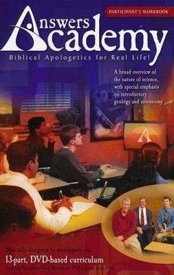 Answers Academy: Participant's Workbook Biblical Apologetices for Real Life!  -     By: Dr. Jason Lisle, Dr. Terry Mortenson, Ken Ham