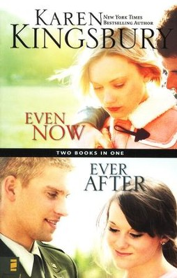 Even Now / Ever After    -     By: Karen Kingsbury