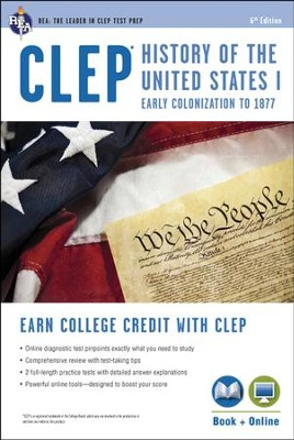 CLEP History of the United States I w/Online Practice Tests, 6th Edition  -     By: The Editors of REA