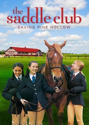 The Saddle Club: Saving Pine Hollow   -