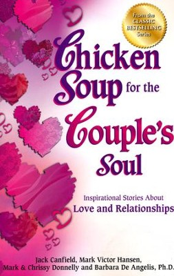 Chicken Soup for the Couple's Soul: Inspirational Stories About Love and Relationships  -     By: Jack Canfield, Mark Victor Hansen