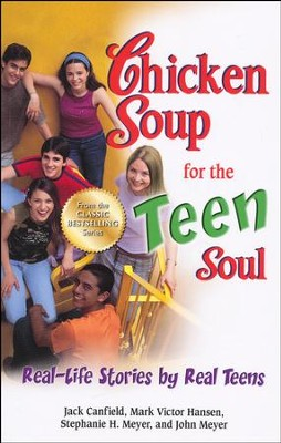 Chicken Soup for the Teen Soul: Real-Life Stories by Real Teens  -     By: Jack Canfield, Mark Victor Hansen