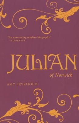Julian of Norwich  -     By: Amy Frykholm