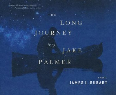 The Long Journey to Jake Palmer - unabridged audio book on CD  -     By: James L. Rubart