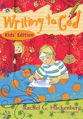 Writing to God--For Kids  -     By: Rachel G. Hackenberg