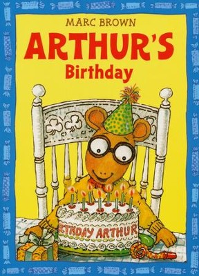 Arthur's Birthday  -     By: Marc Brown