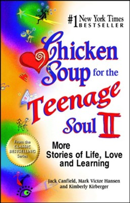Chicken Soup for the Teenage Soul II: More Stories of Life, Love and Learning  -     By: Jack Canfield, Mark Victor Hansen
