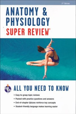 Anatomy & Physiology Super Review, 2nd Ed.  -