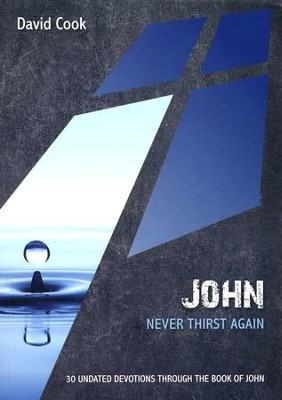 John: Never Thirst Again  -     By: David Cook