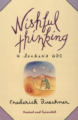 Wishful Thinking: A Theological Lexicon   -     By: Frederick Buechner
