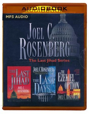 The Last Jihad, The Last Days, The Ezekiel Option - unabridged audio book on MP3-CD  -     By: Joel C. Rosenberg