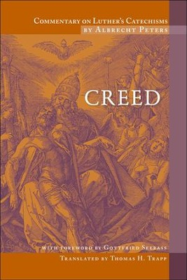Commentary on Luther's Catechism, Creeds  -     By: Albrecht Peters