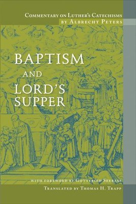 Commentary on Luther's Catechisms, Baptism  -     By: Albrecht Peters