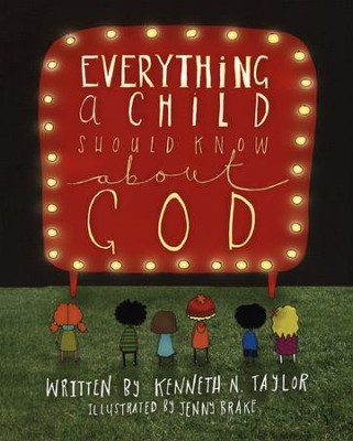 Everything a Child Should Know About God   -     By: Kenneth N. Taylor     Illustrated By: Jenny Brake