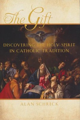 The Holy Spirit in Catholic Tradition  -     By: Alan Schreck