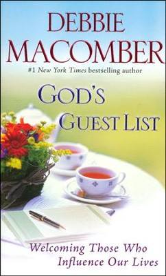 God's Guest List: Welcoming Those Who Influence Our Lives  -     By: Debbie Macomber