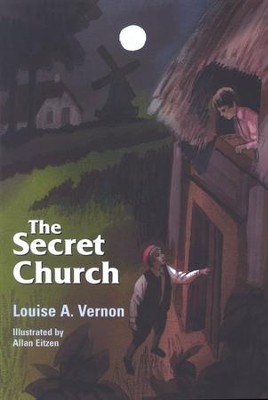 Secret Church   -     By: Louise A. Vernon     Illustrated By: Allen Eitzen