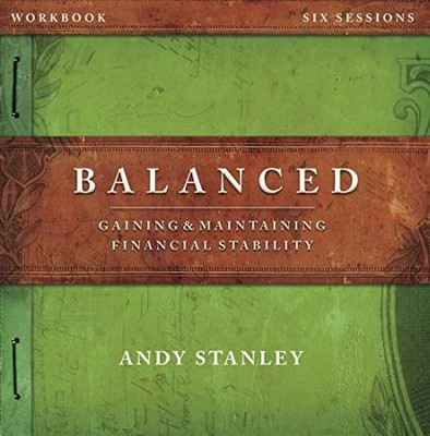 Balanced Workbook: Gaining & Maintaining Financial Stability  -     By: Andy Stanley