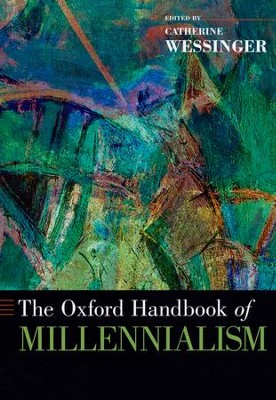 The Oxford Handbook of Millennialism  -     By: Catherine Wessinger