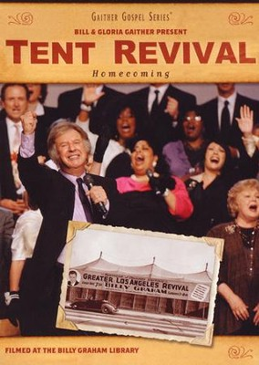 Tent Revival Homecoming, DVD   -     By: Bill Gaither, Gloria Gaither, Homecoming Friends