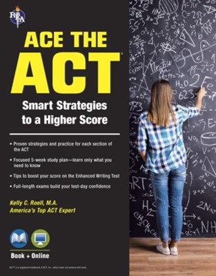ACE the ACT  -     By: Kelly C. Roell M.A.