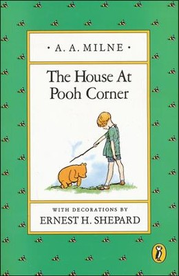 House at Pooh Corner   -     By: A.A. Milne     Illustrated By: Ernest H. Shepard
