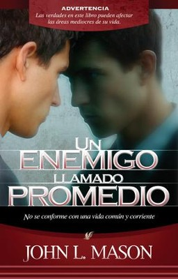 Un Enemigo Llamado Promedio/An Enemy Called Average, Spanish Edition - eBook  -     By: John L. Mason