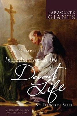 The Complete Introduction to the Devout Life  -     By: Francis de Sales