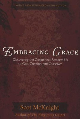 Embracing Grace: A Gospel for All of Us  -     By: Scot McKnight