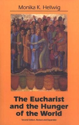 The Eucharist & the Hunger of the World   -     By: Monika K. Hellwig