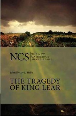 The New Cambridge Shakespeare: The Tragedy of King Lear, 2nd Edition  -     Edited By: Jay L. Halio     By: William Shakespeare