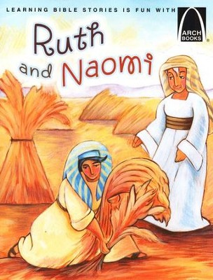 Arch Books Bible Stories Ruth And Naomi Karen Sanders