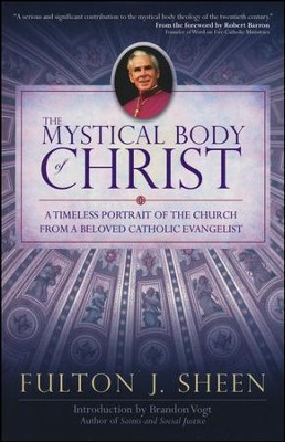 The Mystical Body of Christ  -     By: Fulton J. Sheen