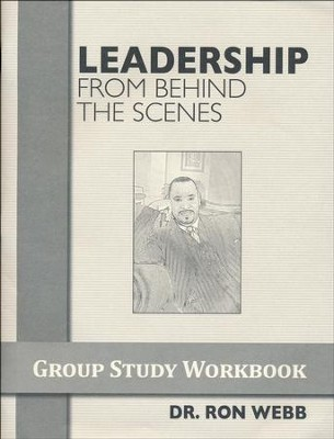 Leadership from Behind the Scenes Workbook   -     By: Dr. Ron Webb