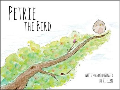 Petrie the Bird  -     By: J.J. Ellen