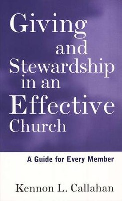 Giving and Stewardship in an Effective Church   -     By: Kennon L. Callahan