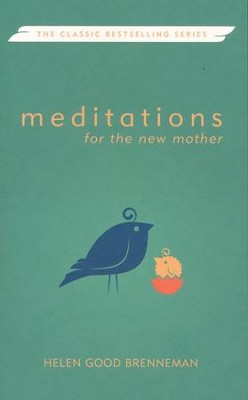Meditations for the New Mother  -     By: Helen G. Brenneman