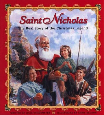 Saint Nicholas: The Real Story of the Christmas Legend, Softcover   -     By: Julie Stiegemeyer, Chris Ellison