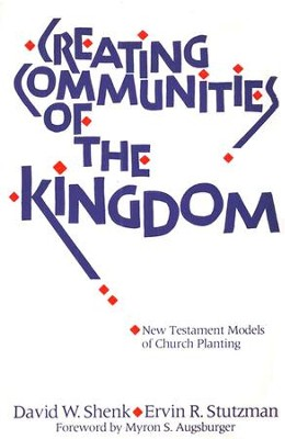 Creating Communities of the Kingdom: New Testament  Models of Church Planting  -     By: David W. Shenk