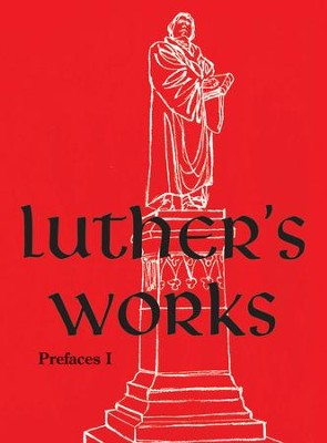 Luther's Works, Volume 59: Prefaces I: 1522-1532   -     Edited By: Christopher Boyd-Brown     By: Martin Luther