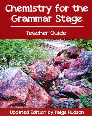 Chemistry for the Grammar Stage, Teachers Guide   -     By: Paige Hudson