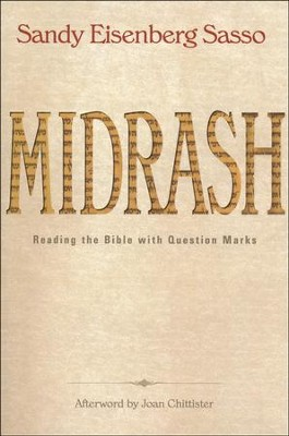 Midrash: Reading the Bible with Question Marks  -     By: Sandy Eisenberg Sasso
