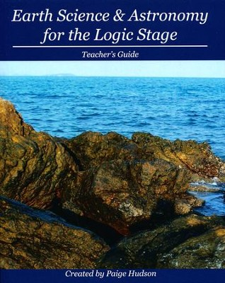 Earth Science & Astronomy for the Logic Stage Teacher's Guide  -     By: Paige Hudson