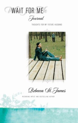 Wait for Me Journal: Thoughts for My Future Husband - eBook  -     By: Rebecca St. James