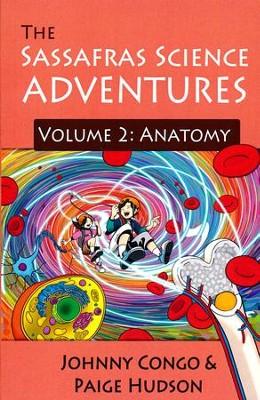The Sassafras Science Adventures Volume 2: Anatomy   -     By: Johnny Congo, Paige Hudson
